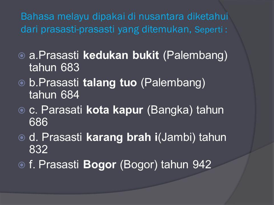 a.Prasasti kedukan bukit (Palembang) tahun 683