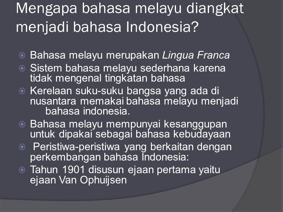 Mengapa bahasa melayu diangkat menjadi bahasa Indonesia