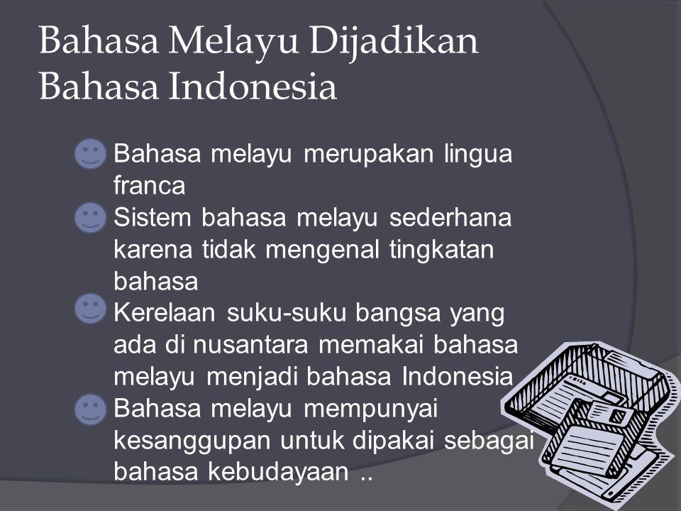 Bahasa Melayu Dijadikan Bahasa Indonesia