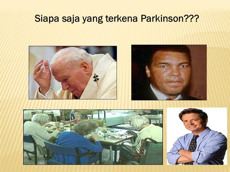 Siapa saja yang terkena Parkinson