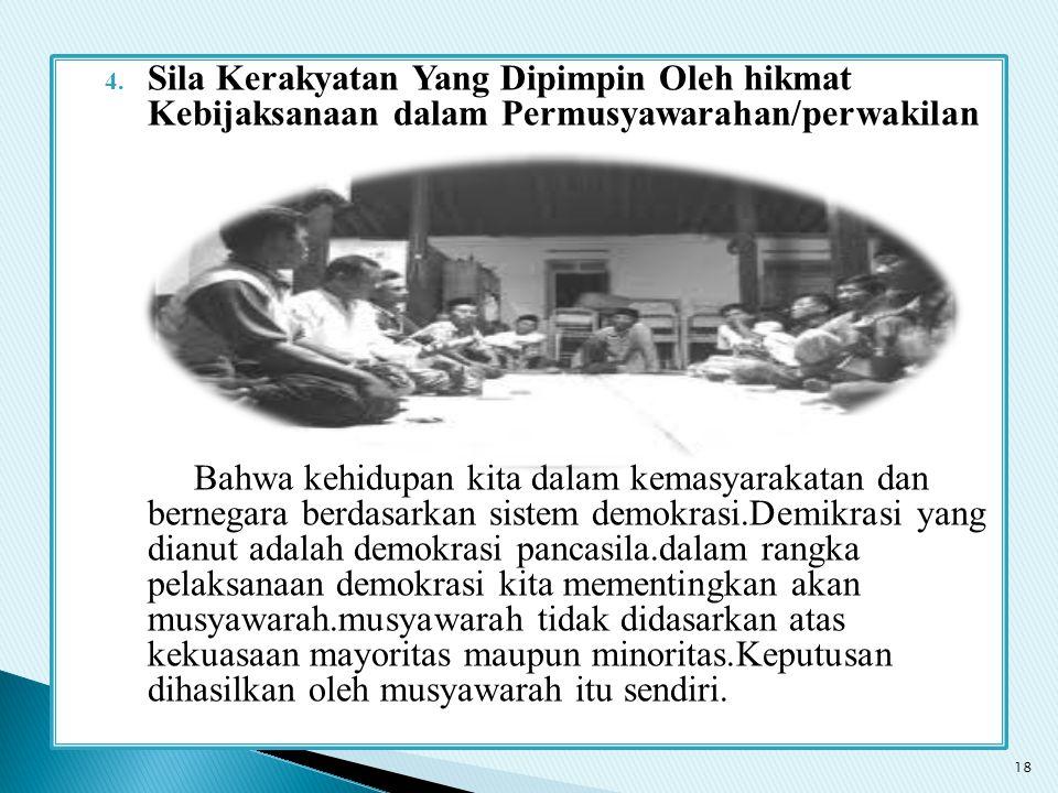 Sila Kerakyatan Yang Dipimpin Oleh hikmat Kebijaksanaan dalam Permusyawarahan/perwakilan
