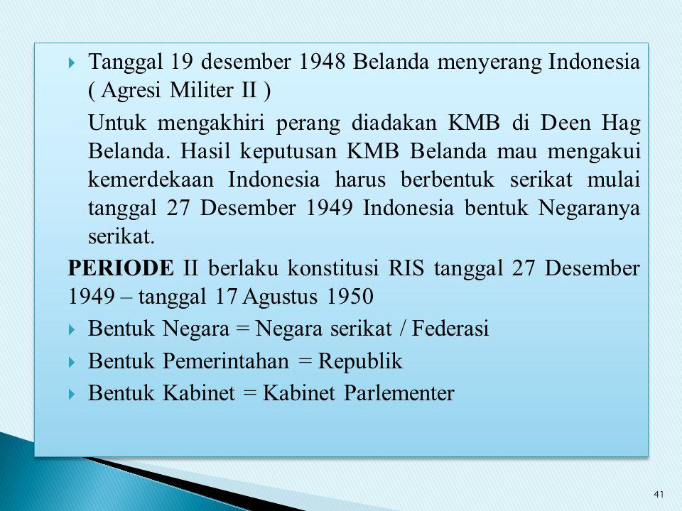Tanggal 19 desember 1948 Belanda menyerang Indonesia ( Agresi Militer II )