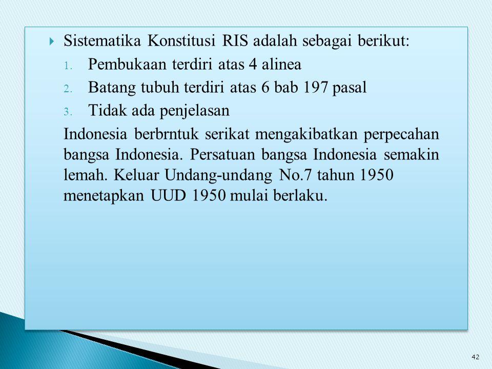Sistematika Konstitusi RIS adalah sebagai berikut: