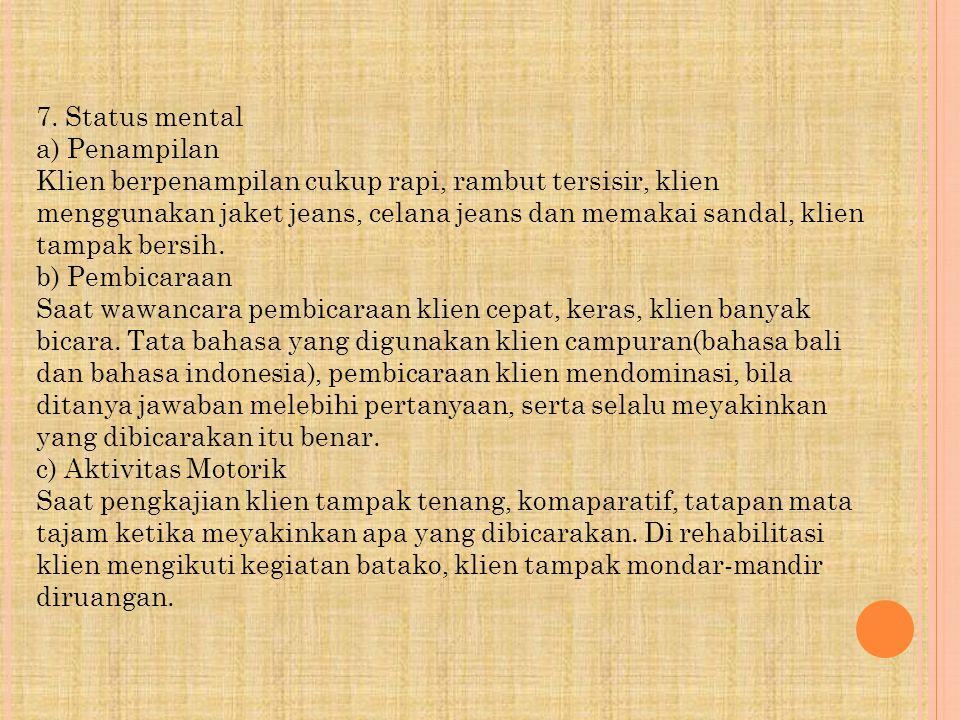 7. Status mental a) Penampilan.