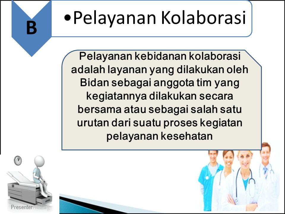 B Pelayanan Kolaborasi.