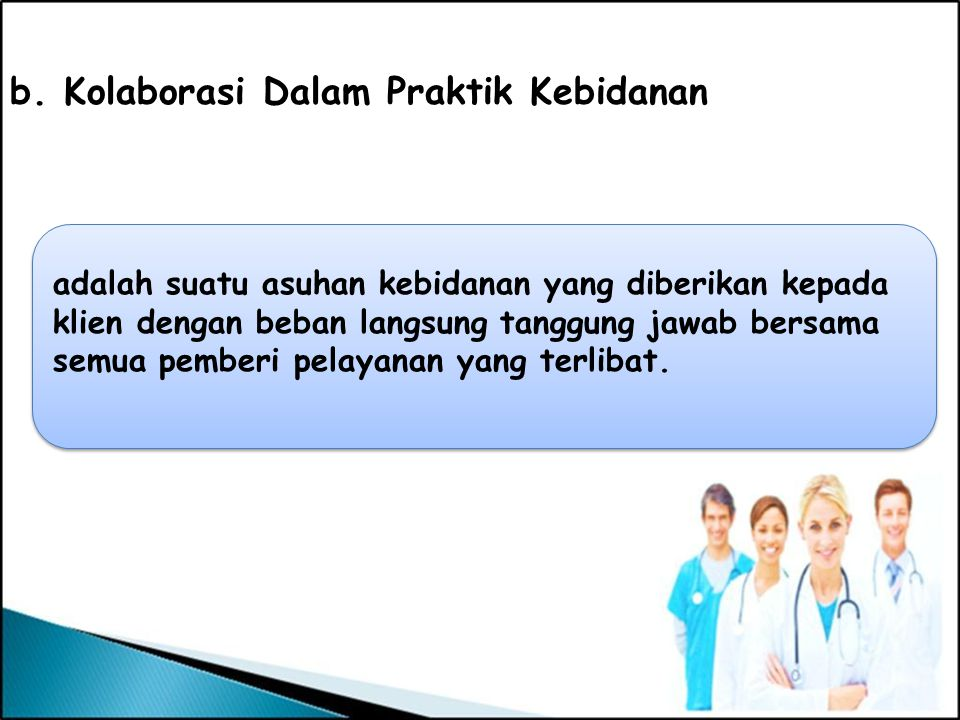 b. Kolaborasi Dalam Praktik Kebidanan