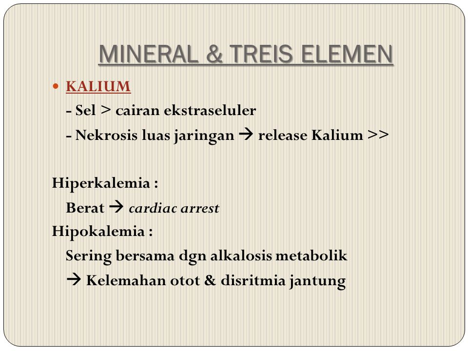 MINERAL & TREIS ELEMEN KALIUM - Sel > cairan ekstraseluler