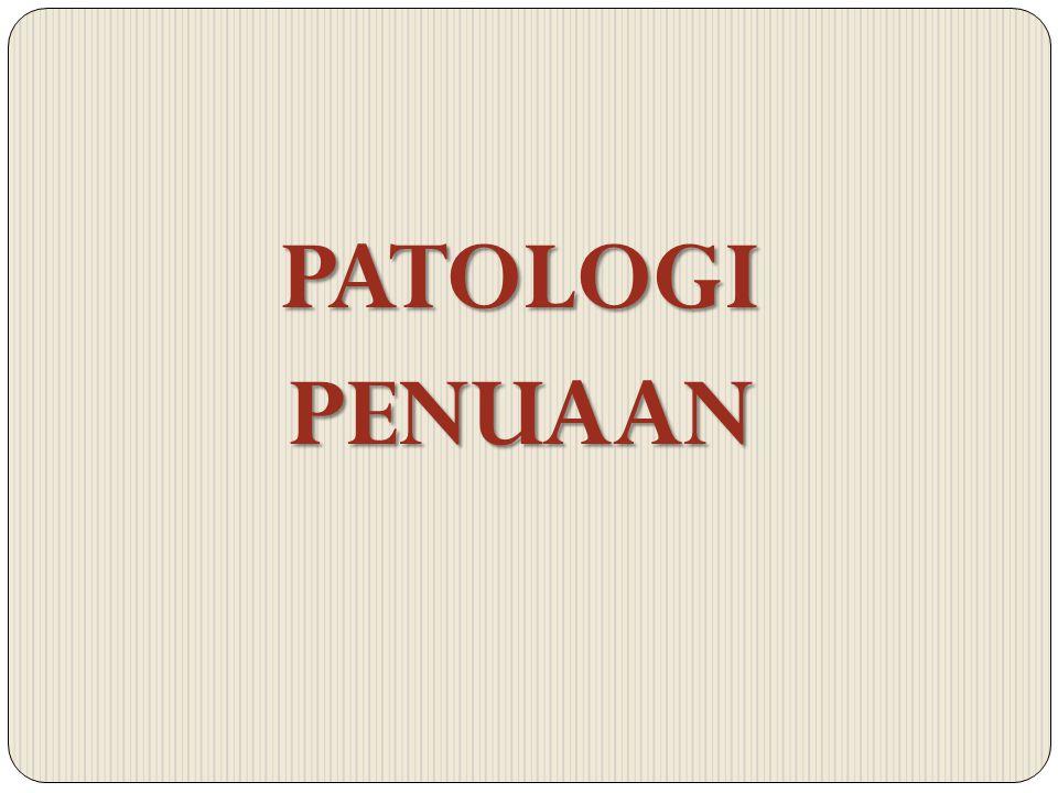PATOLOGI PENUAAN