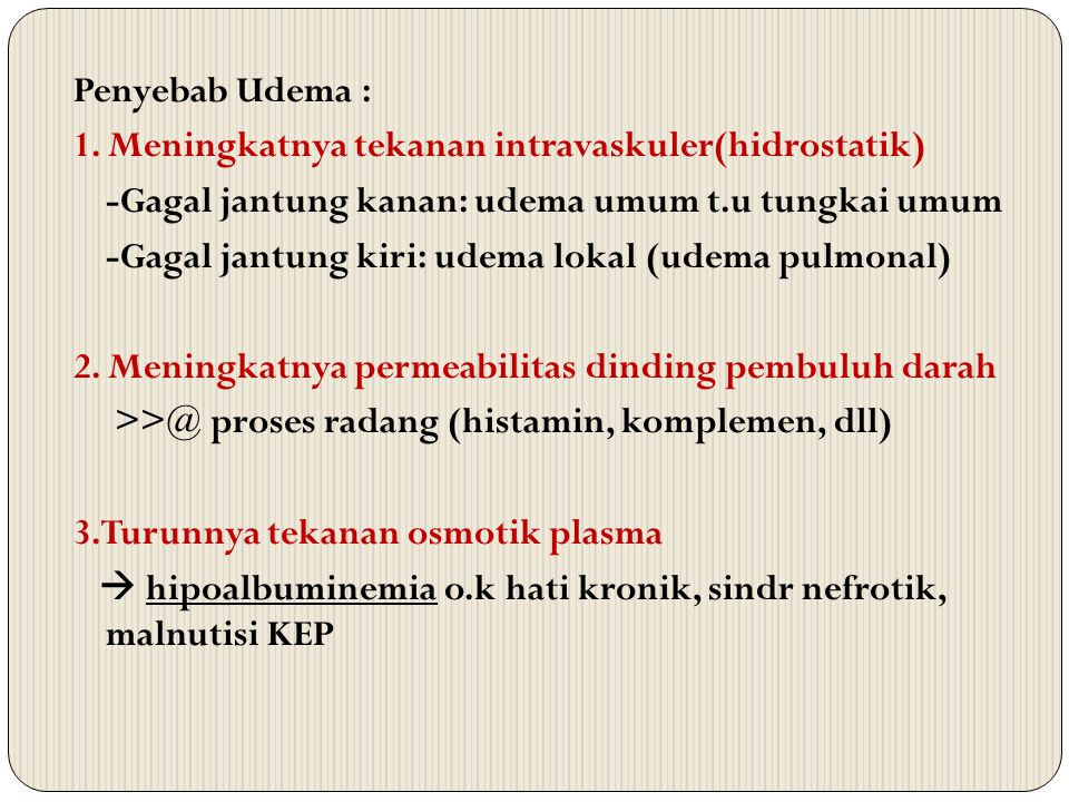 Penyebab Udema : 1.