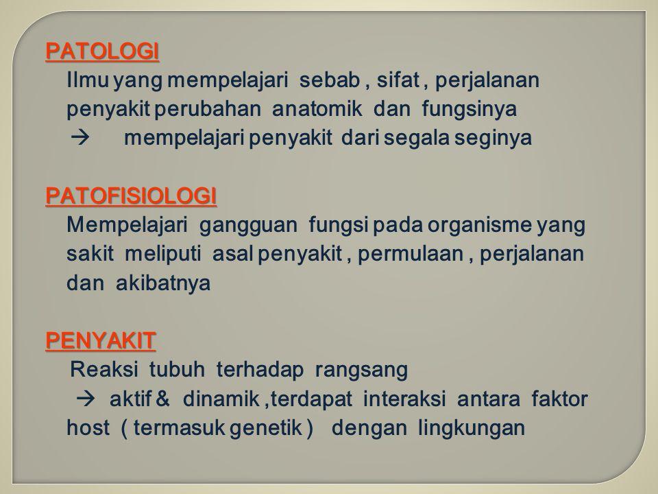  mempelajari penyakit dari segala seginya PATOFISIOLOGI