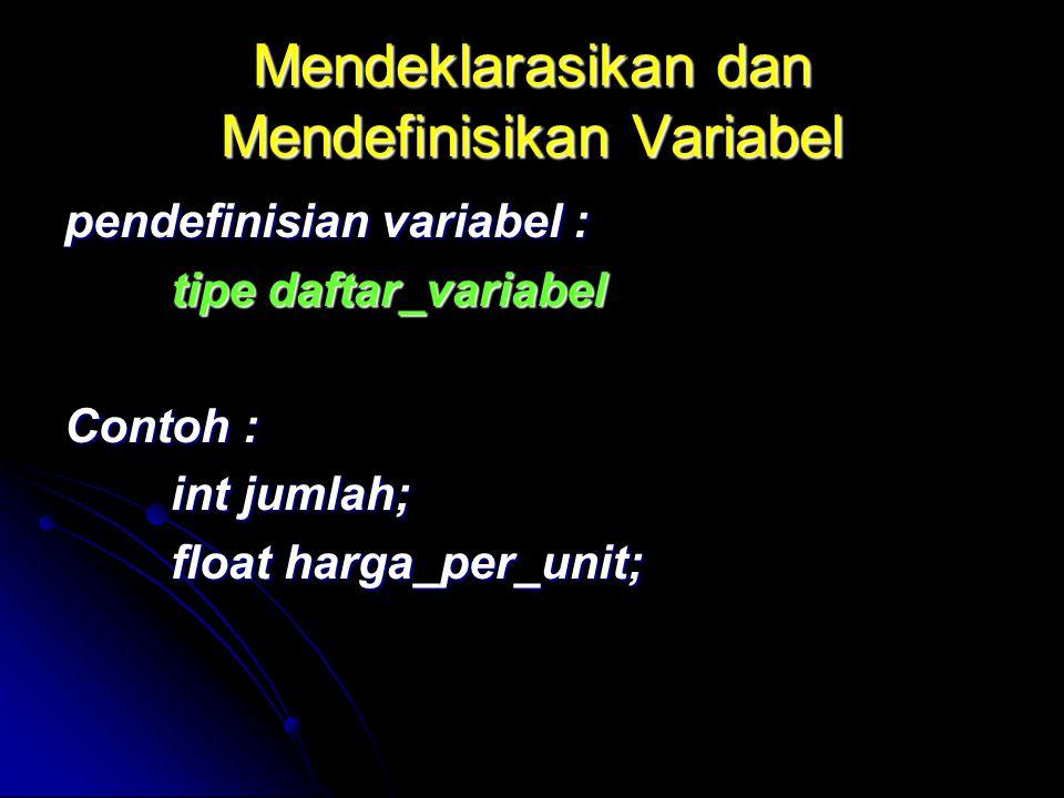 Mendeklarasikan dan Mendefinisikan Variabel