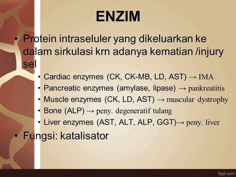 ENZIM Protein intraseluler yang dikeluarkan ke dalam sirkulasi krn adanya kematian /injury sel. Cardiac enzymes (CK, CK-MB, LD, AST) → IMA.
