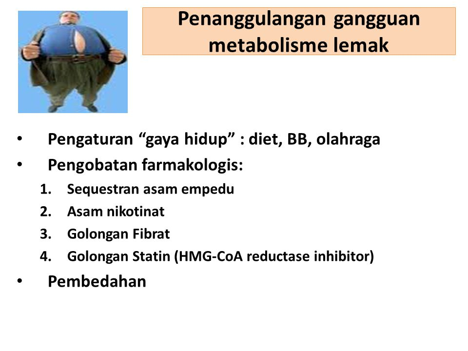 Penanggulangan gangguan metabolisme lemak