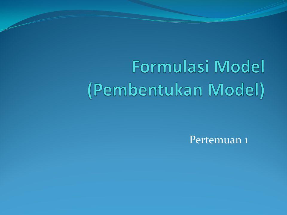 Formulasi Model (Pembentukan Model)
