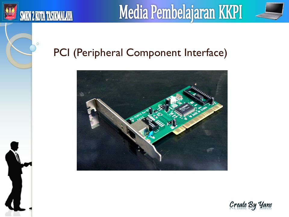 MEDIA PEMBELAJARAN KKPI PCI (Peripheral Component Interface)