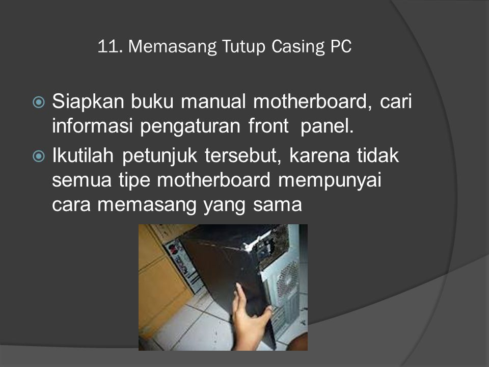 11. Memasang Tutup Casing PC
