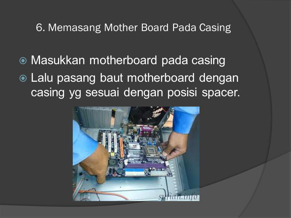 6. Memasang Mother Board Pada Casing