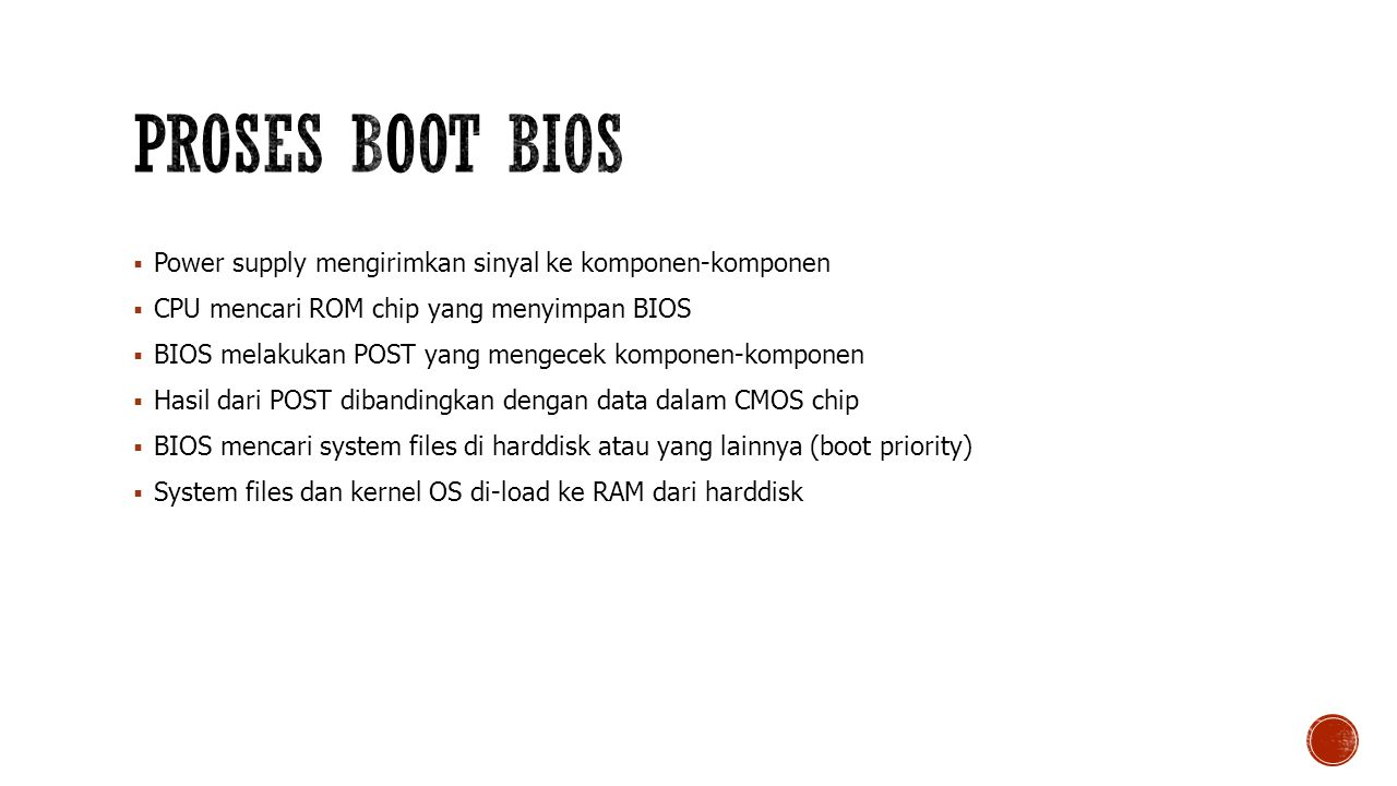 Proses Boot BIOS Power supply mengirimkan sinyal ke komponen-komponen