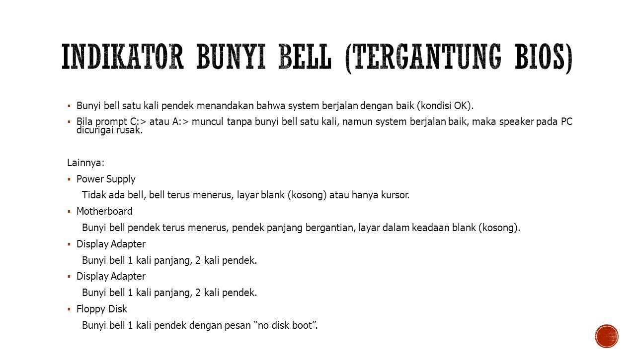 Indikator Bunyi Bell (Tergantung BIOS)