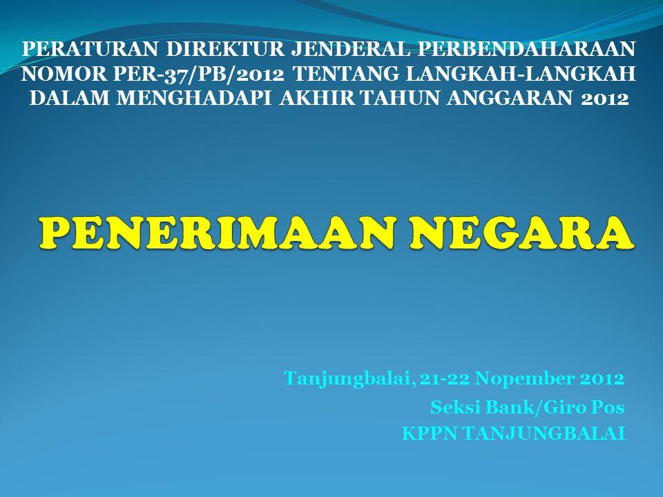 PENERIMAAN NEGARA Tanjungbalai, 21-22 Nopember 2012