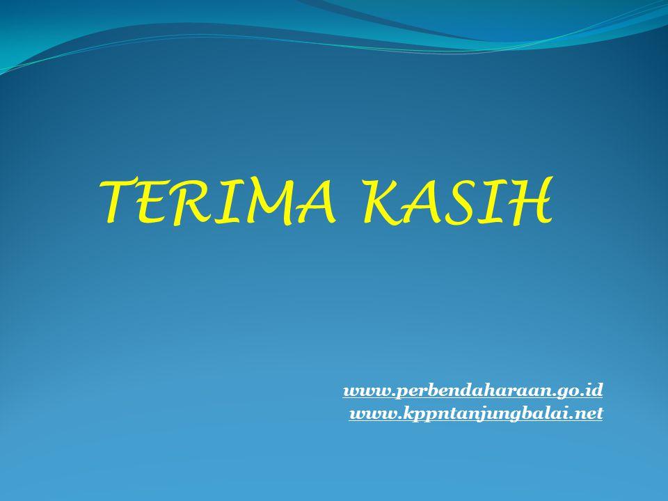 TERIMA KASIH www.perbendaharaan.go.id www.kppntanjungbalai.net