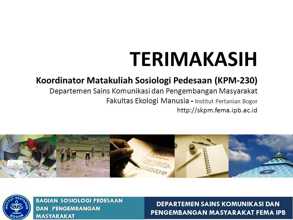 TERIMAKASIH Koordinator Matakuliah Sosiologi Pedesaan (KPM-230)