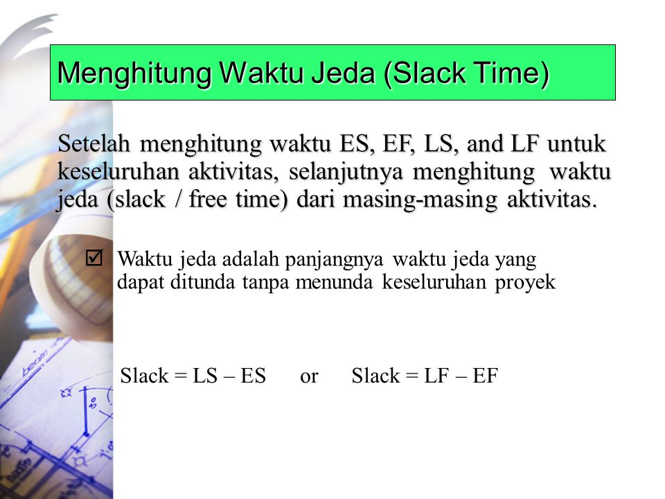 Menghitung Waktu Jeda (Slack Time)