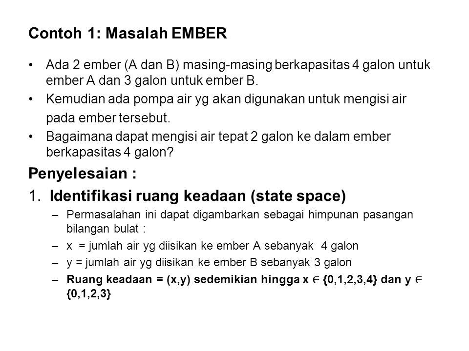 1. Identifikasi ruang keadaan (state space)