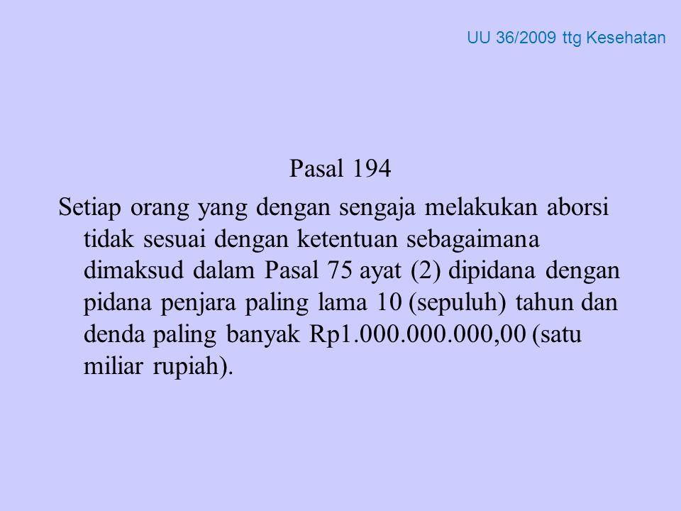 UU 36/2009 ttg Kesehatan Pasal 194.