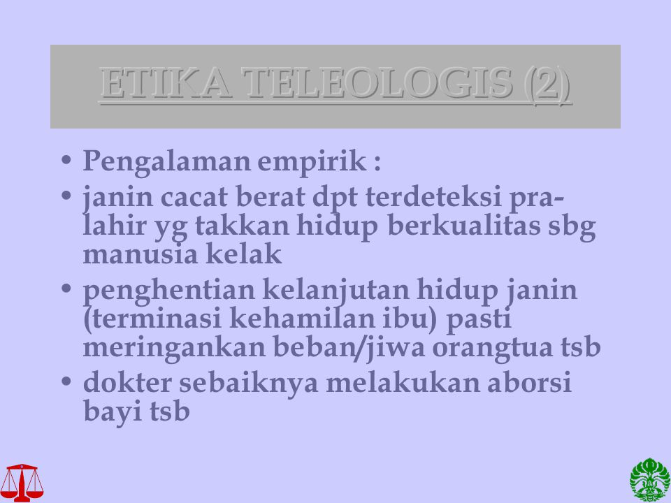 ETIKA TELEOLOGIS (2) Pengalaman empirik :