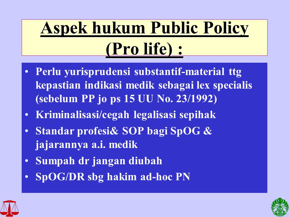 Aspek hukum Public Policy (Pro life) :