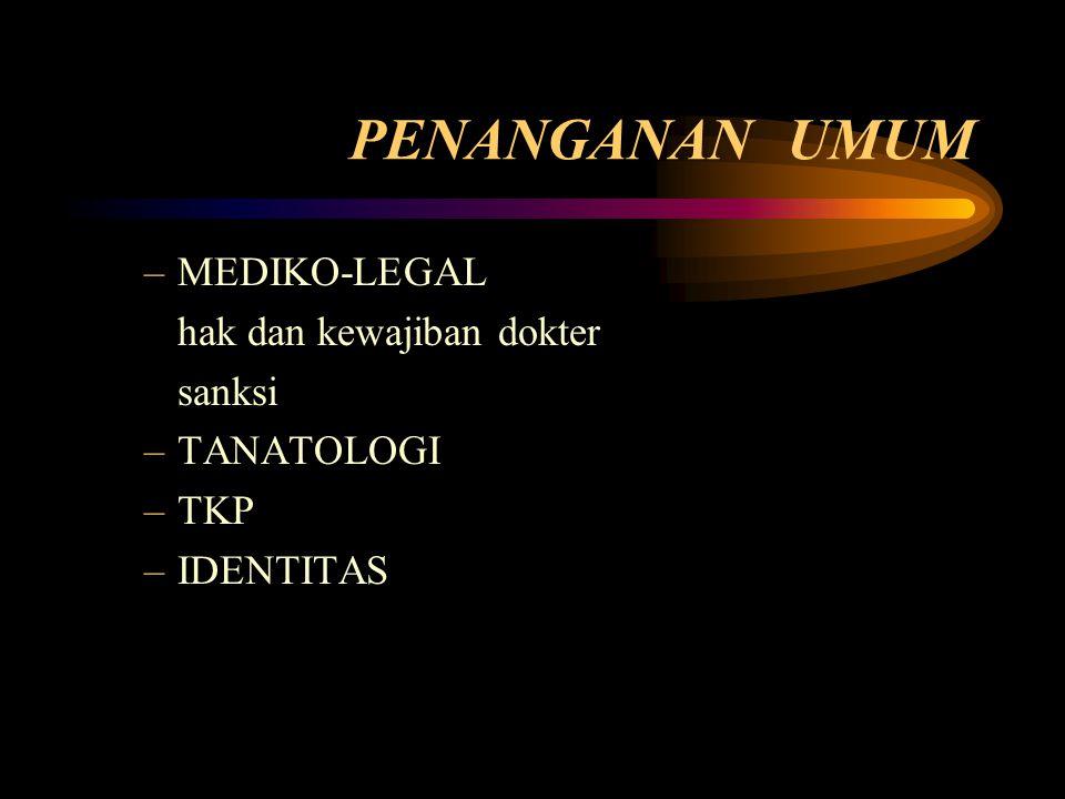 PENANGANAN UMUM MEDIKO-LEGAL hak dan kewajiban dokter sanksi