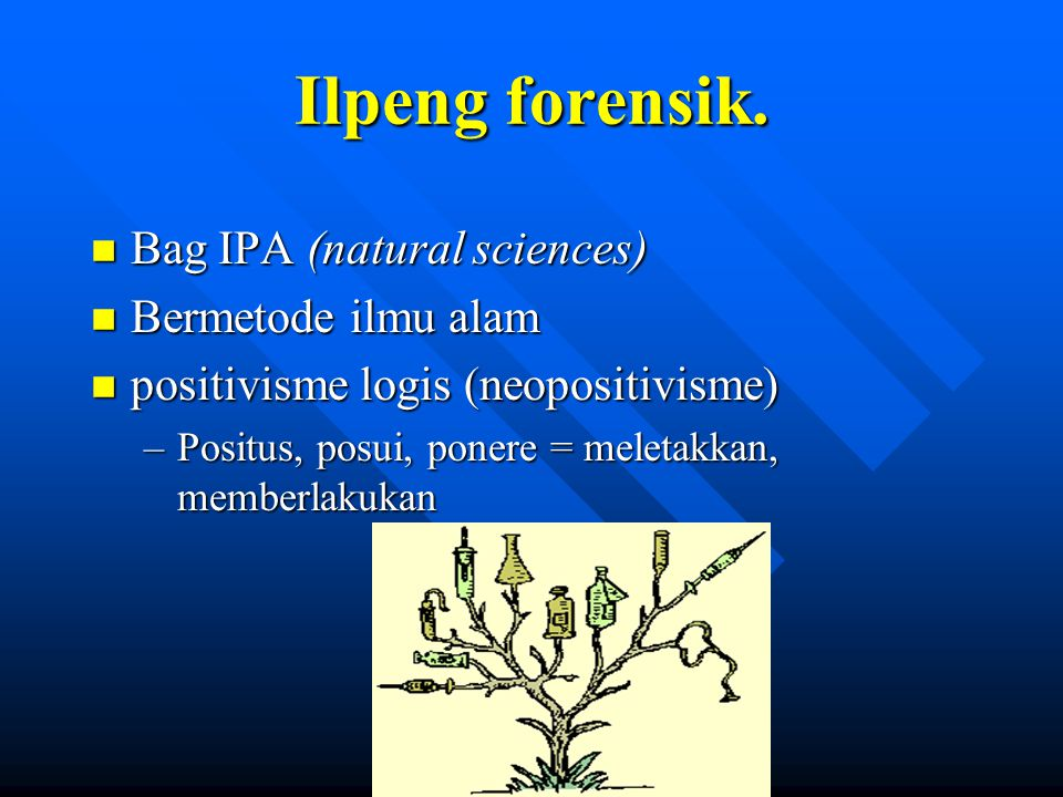 Ilpeng forensik. Bag IPA (natural sciences) Bermetode ilmu alam