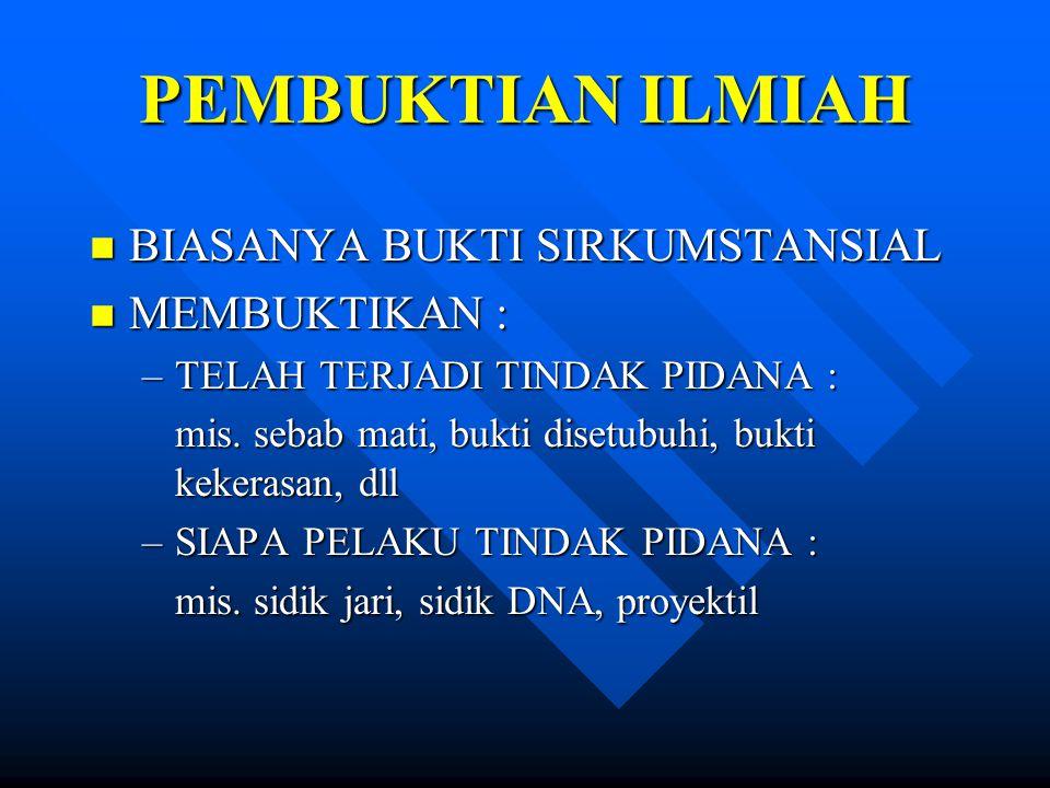 PEMBUKTIAN ILMIAH BIASANYA BUKTI SIRKUMSTANSIAL MEMBUKTIKAN :