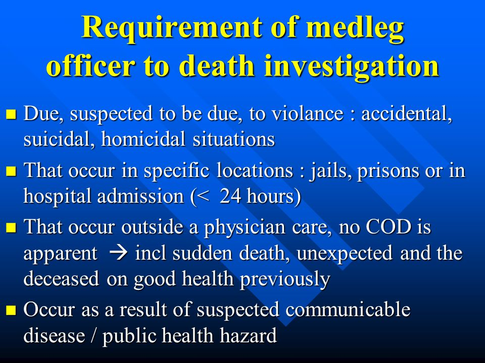 Requirement of medleg officer to death investigation