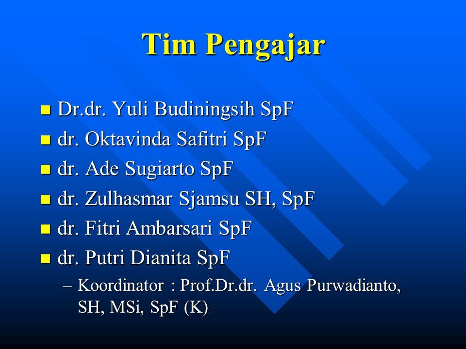 Tim Pengajar Dr.dr. Yuli Budiningsih SpF dr. Oktavinda Safitri SpF