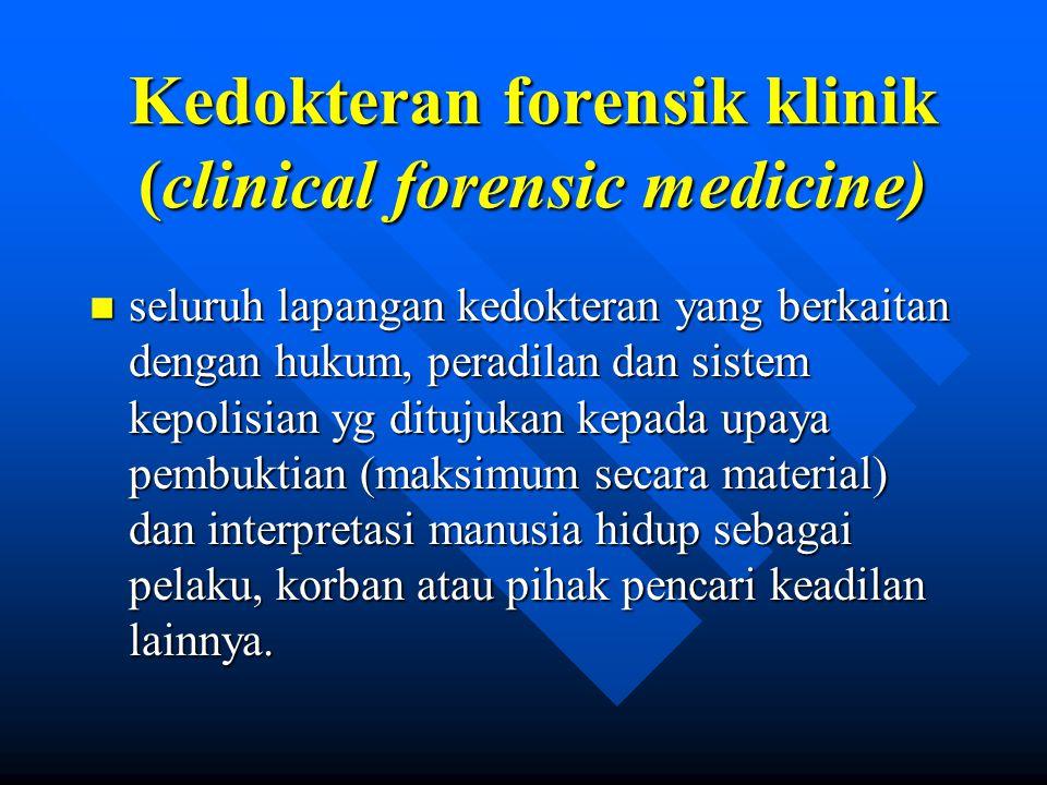 Kedokteran forensik klinik (clinical forensic medicine)