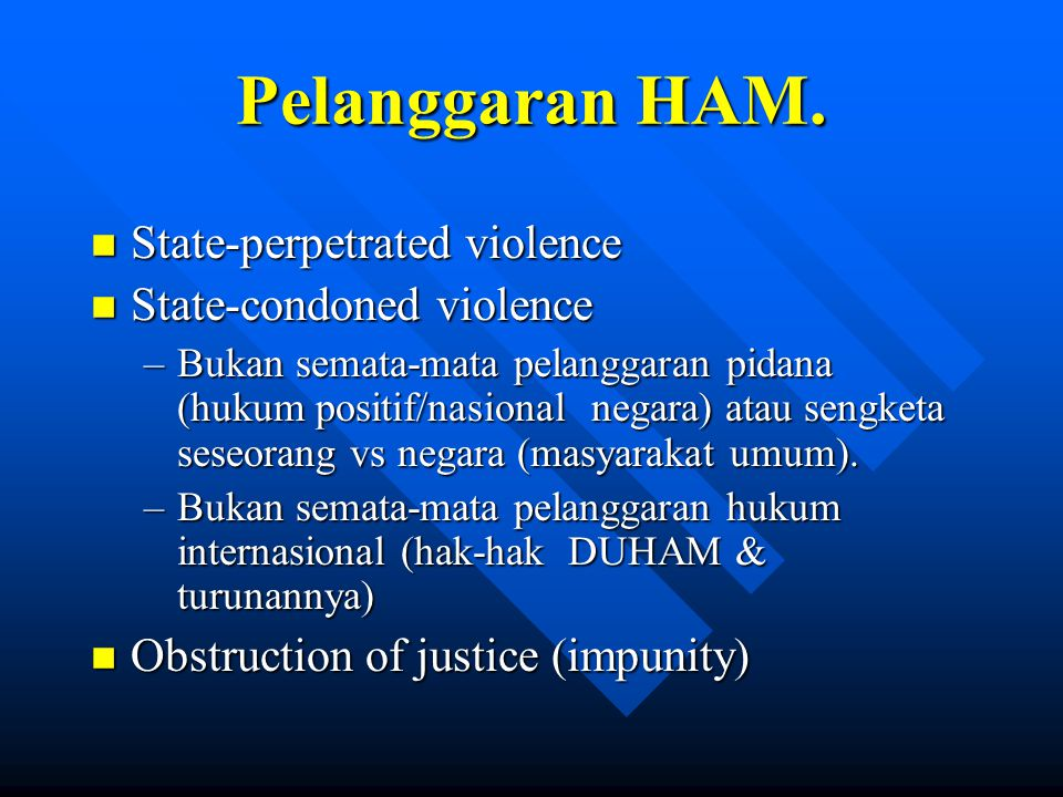 Pelanggaran HAM. State-perpetrated violence State-condoned violence