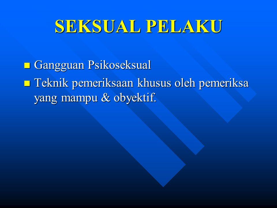 SEKSUAL PELAKU Gangguan Psikoseksual