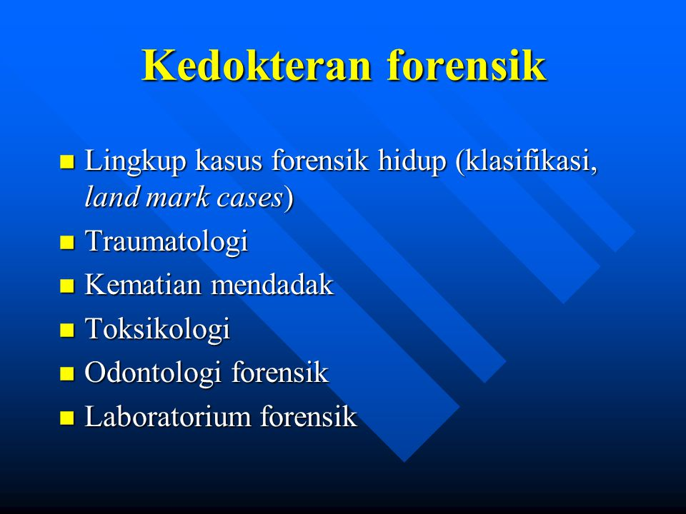 Kedokteran forensik Lingkup kasus forensik hidup (klasifikasi, land mark cases) Traumatologi. Kematian mendadak.