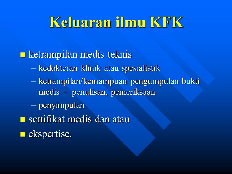 Keluaran ilmu KFK ketrampilan medis teknis sertifikat medis dan atau