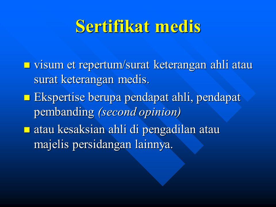 Sertifikat medis visum et repertum/surat keterangan ahli atau surat keterangan medis.