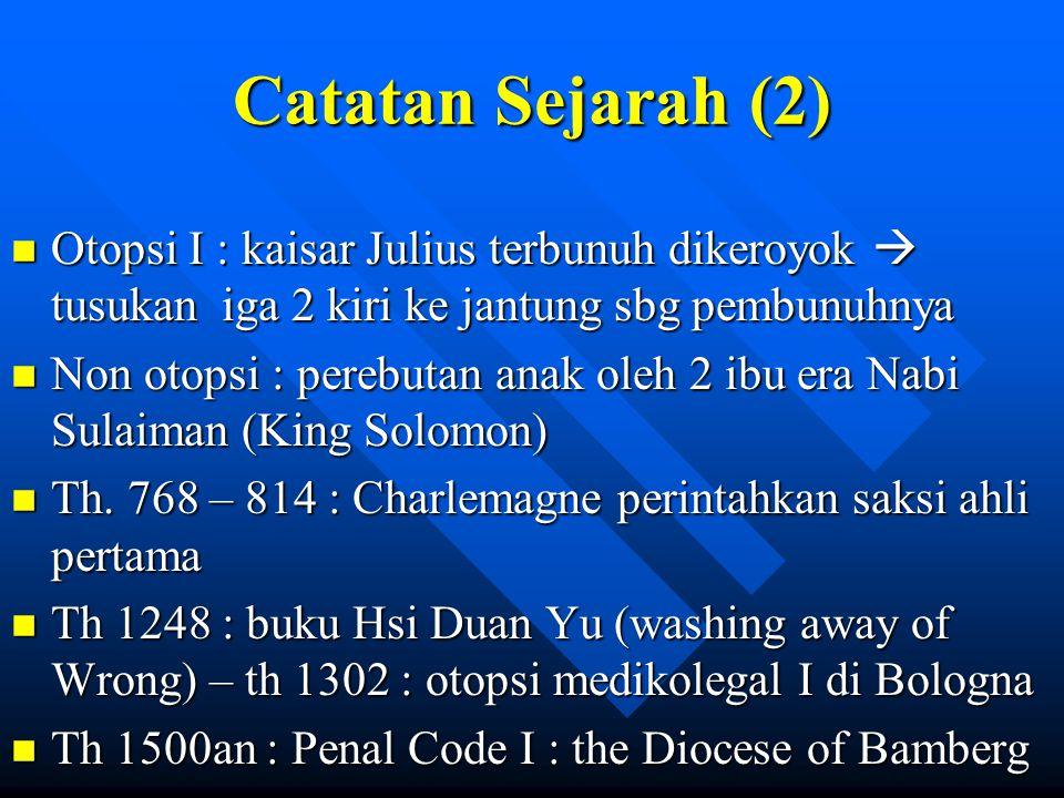 Catatan Sejarah (2) Otopsi I : kaisar Julius terbunuh dikeroyok  tusukan iga 2 kiri ke jantung sbg pembunuhnya.