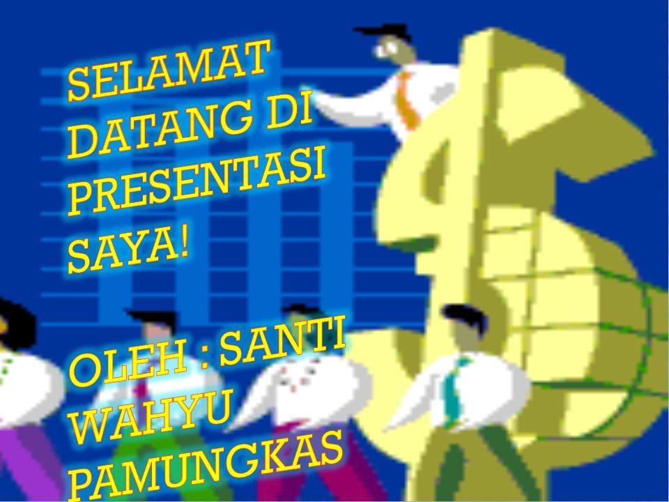 Selamat datang di presentasi saya! oleh : Santi Wahyu Pamungkas