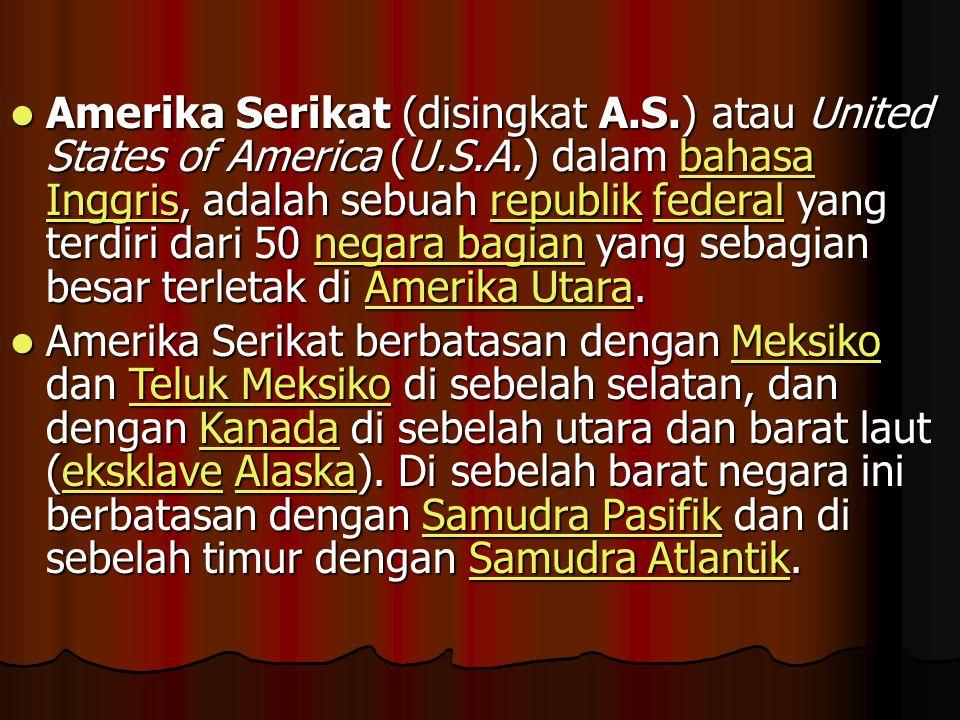 Amerika Serikat (disingkat A. S. ) atau United States of America (U. S