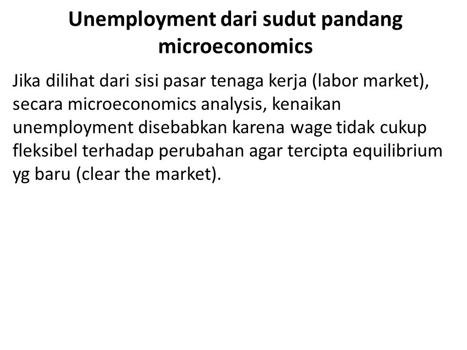Unemployment dari sudut pandang microeconomics