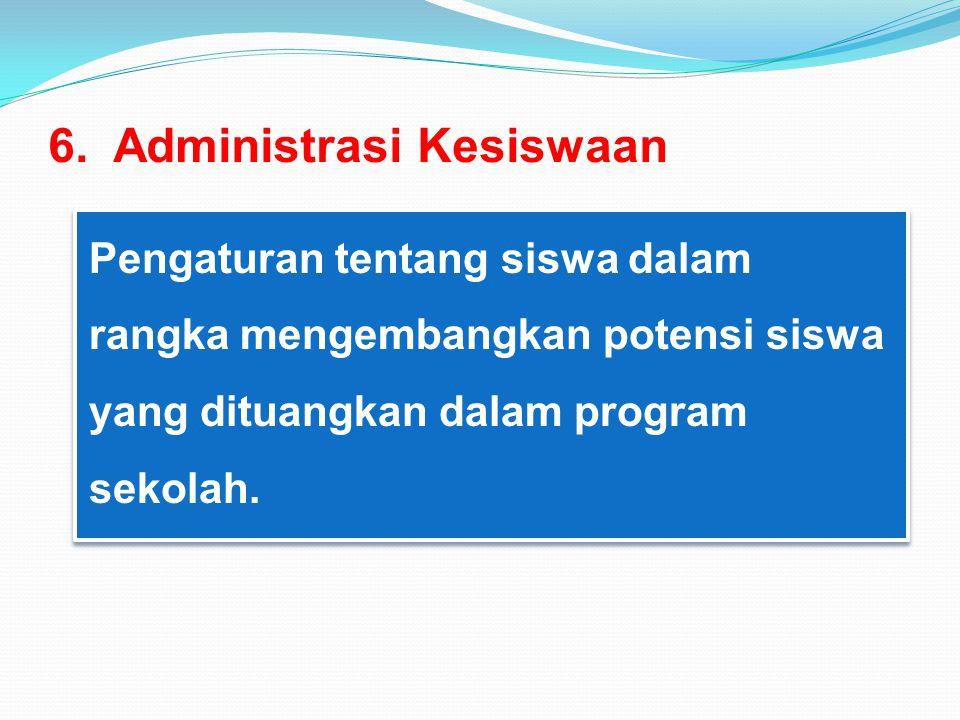 6. Administrasi Kesiswaan