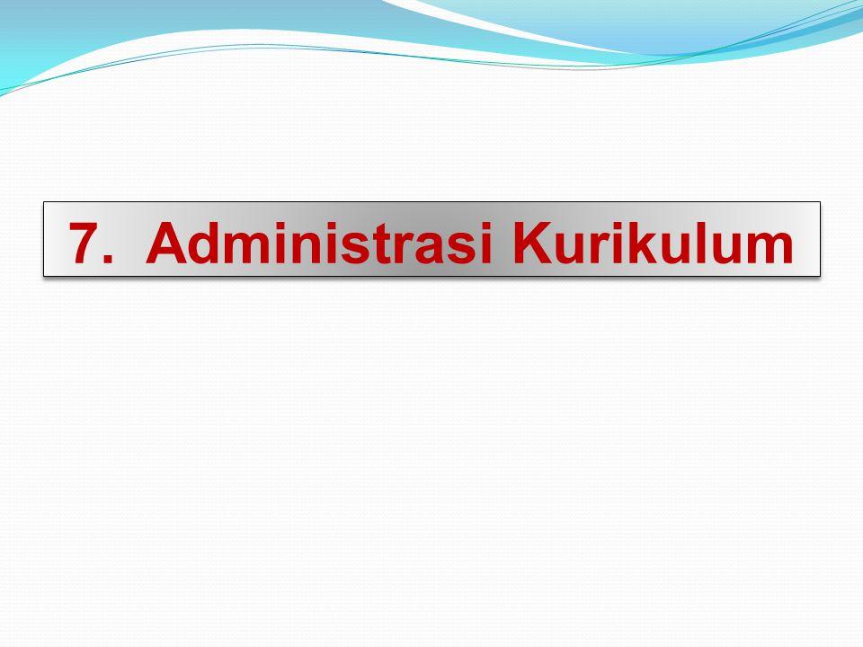 7. Administrasi Kurikulum