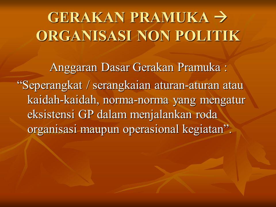 GERAKAN PRAMUKA  ORGANISASI NON POLITIK