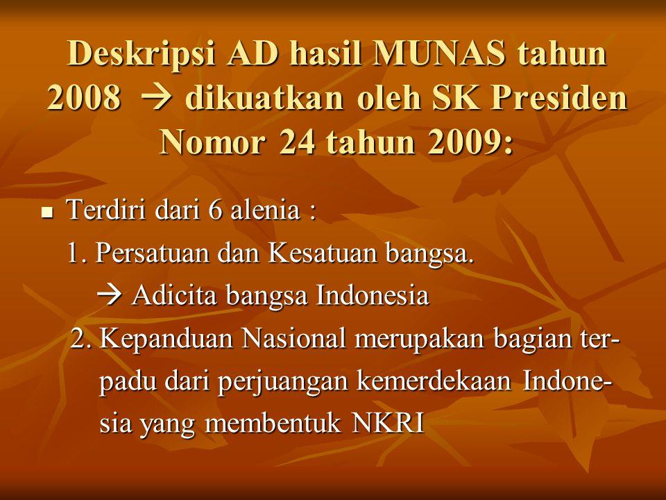 Deskripsi AD hasil MUNAS tahun 2008  dikuatkan oleh SK Presiden Nomor 24 tahun 2009:
